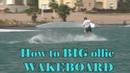 How to Ollie Wakeboard. Wakeboard tutorial. Big ollie. Как научится олли на вейкборде.
