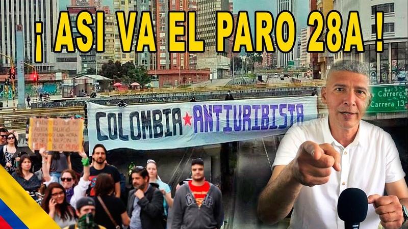 Así va Paro Nacional 28A roces con policías gente en la calle sin miedo a nada¿ avanzamos al caos