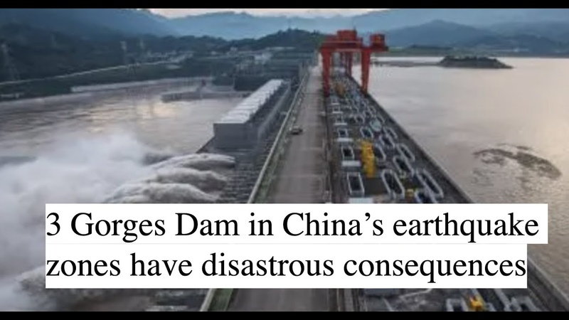 3 Gorges Dam in China's earthquake zones have disastrous consequences
