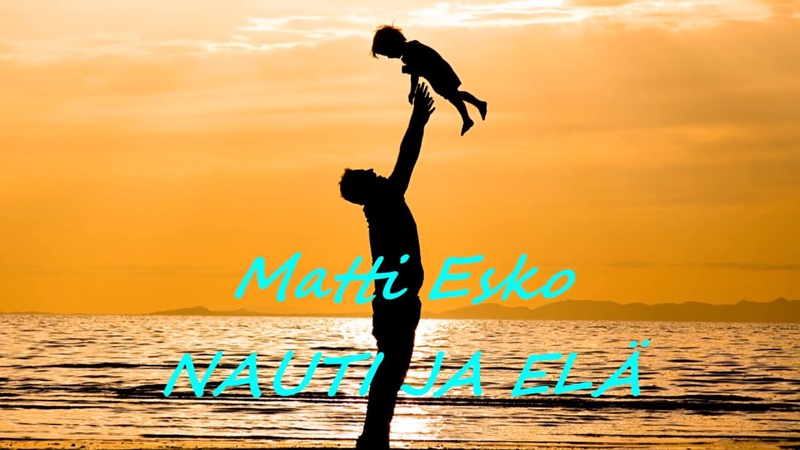 Matti Esko Nauti ja elä Lyrics