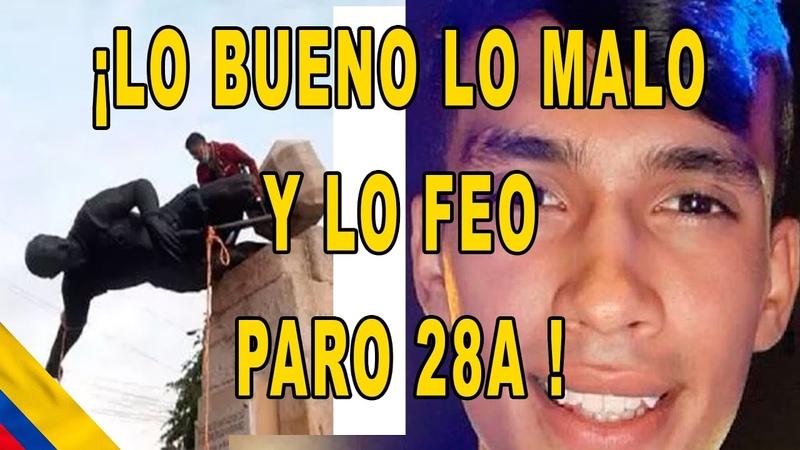 Qué pasó Paro Nacional 28A balance aquí exclusivo Lo Bueno Lo Malo y Lo Feo de marchas y protestas
