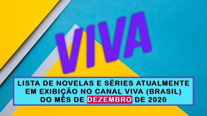 LISTAGEM NOVELAS ATUAIS DEZEMBRO 2020 CANAL VIVA
