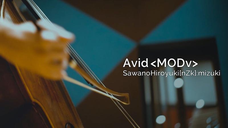 SawanoHiroyuki[nZk] [-30k]retuneS「Avid <MODv>」
