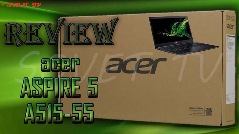 👉 Laptop 💻 Acer Aspire 5 A515 55 РАСПАКОВКА ОБЗОР UNPACKING REVIEW