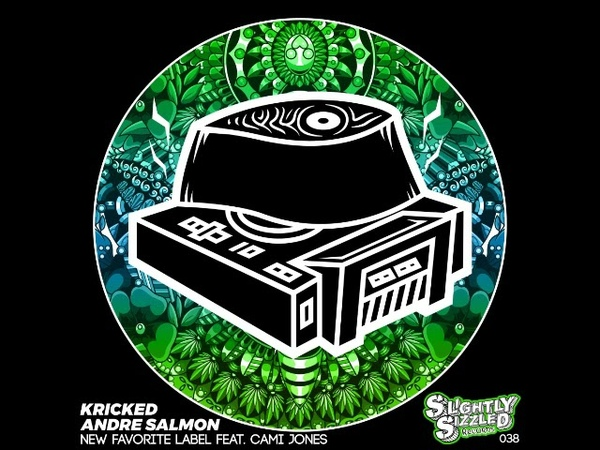 Andre Salmon Kricked New Favorite Label Ft Cami Jones Original Mix SLIGHTLY SIZZLED RECORDS