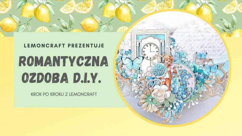 Tajemnicze Pudełko Lemoncraft - romantyczna ozdoba DIY - kurs krok po kroku
