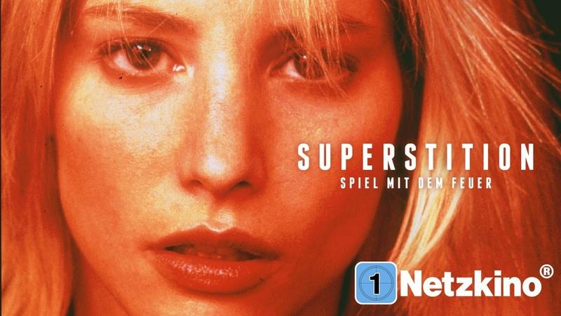 Superstition Spiel mit dem Feuer Mysteriöser Thriller in voller Länge ganzer Film auf Deutsch