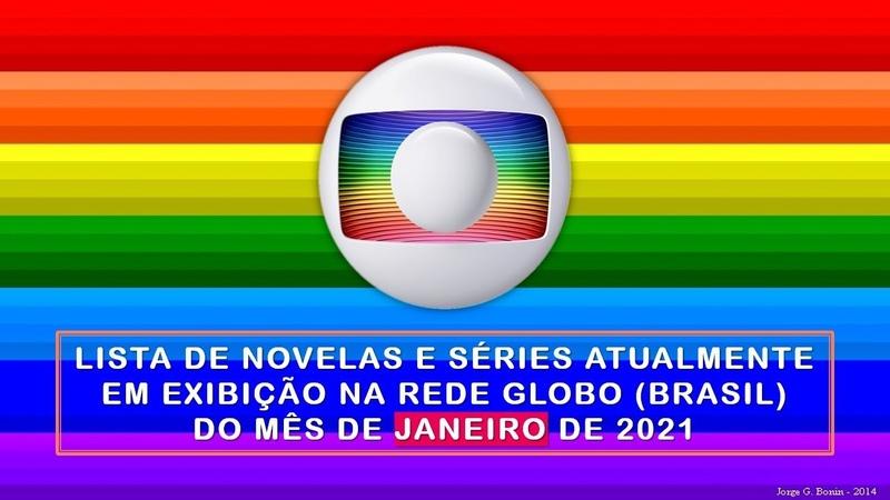 LISTAGEM NOVELAS ATUAIS JANEIRO 2021 REDE GLOBO BRASIL