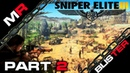 Sniper Elite 3 - Part 2 На сложности Элитной Снайпер