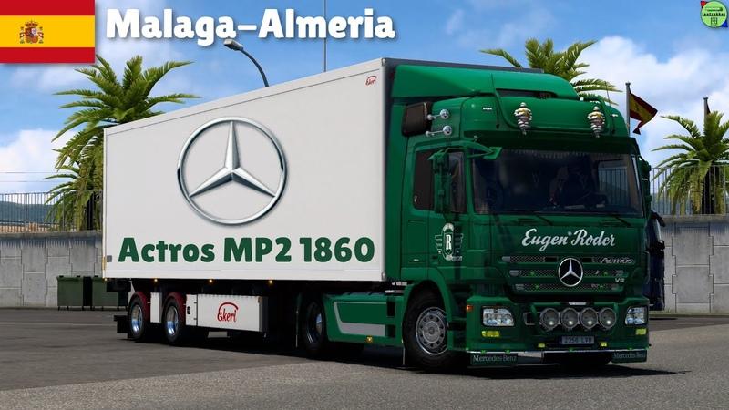 ETS 2 1.40●Mercedes Actros MP2 1860●Malaga-Almeria,Spain