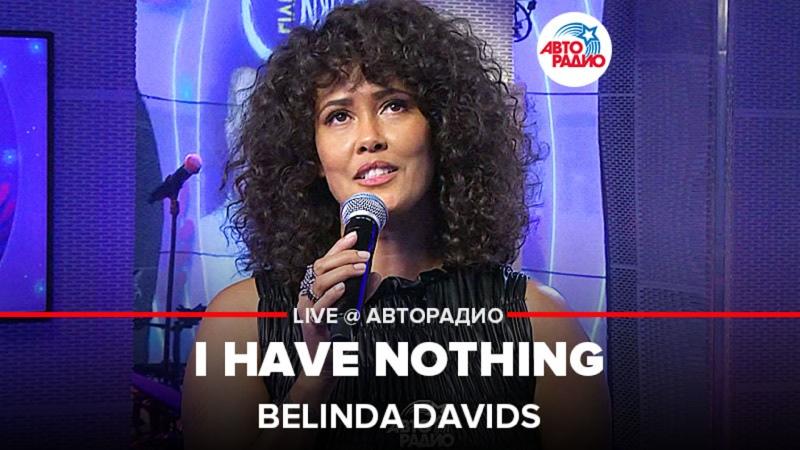 Belinda Davids I Have Nothing Whitney Houston cover LIVE@ Авторадио