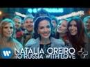Премьера клипа! Наталья Орейро Natalia Oreiro - To Russia with Love
