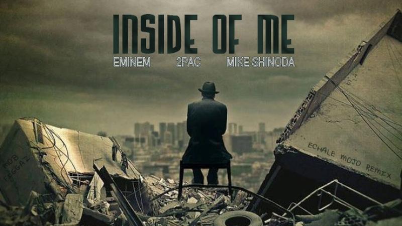 Eminem 2Pac Mike Shinoda Inside Of Me 2017