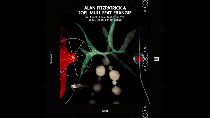 Alan Fitzpatrick Joel Mull feat Frangie - We Dont Know Anything Yet (Adam Beyer Remix) [Drumcode]