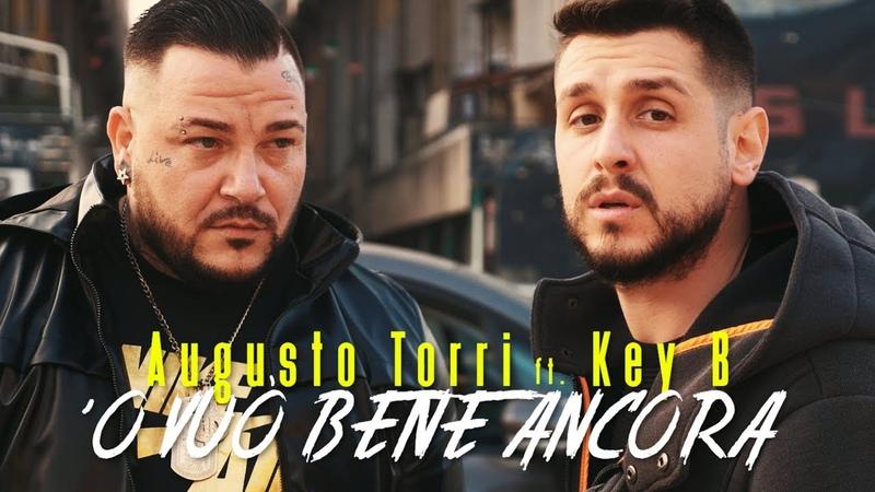 Augusto Torri Ft Key B 'O vuò bene ancora Ufficiale 2021