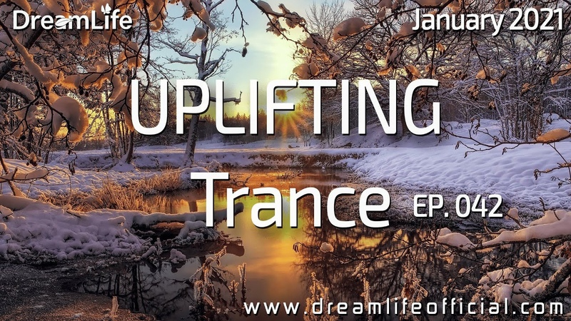 Uplifting Trance Mix A Magical Emotional Story Ep 042 by DreamLife January 2021